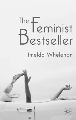 Image for The Feminist Bestseller: From Sex and the Single Girlto Sex and the City