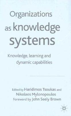 Image for Organizations as Knowledge Systems: Knowledge, Learning and Dynamic Capabilities