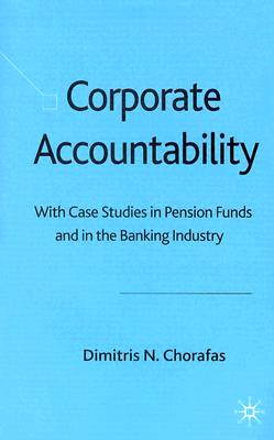 Image for Corporate Accountability: With Case Studies in Pension Funds and in the Banking Industry