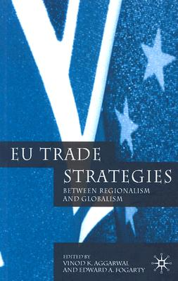 Image for EU Trade Strategies: Regionalism and Globalism