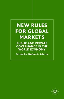 Image for New Rules for Global Markets: Public and Private Governance in the World Economy