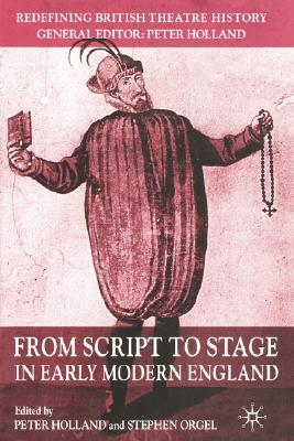 Image for From Script to Stage in Early Modern England (Redefining British Theatre History)