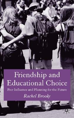 Image for Friendship and Educational Choice: Peer Influence and Planning for the Future