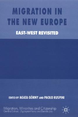 Migration in the New Europe: East-West Revisited (Migration Minorities and Citizenship)