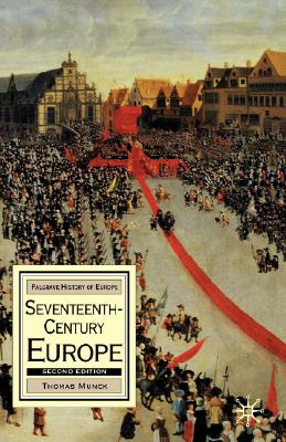 Image for Seventeenth-Century Europe, Second Edition: State, Conflict and Social Order in Europe 1598-1700 (Macmillan History of Europe)