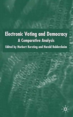 Electronic Voting and Democracy: A Comparative Analysis