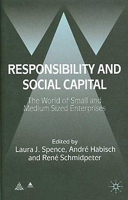 Image for Responsibility and Social Capital: The World of Small and Medium Sized Enterprises (Anglo-German Foundation)