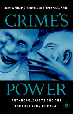 Image for Crime's Power: Anthropologists and the Ethnography of Crime