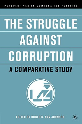 Image for The Struggle Against Corruption: A Comparative Study (Perspectives in Comparative Politics)