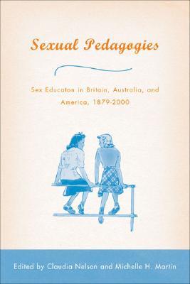 Image for Sexual Pedagogies: Sex Education in Britain, Australia, and America, 1879�2000
