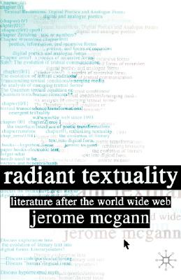 Image for Radiant Textuality: Literature after the World Wide Web