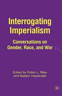 Image for Interrogating Imperialism: Conversations on Gender, Race, and War