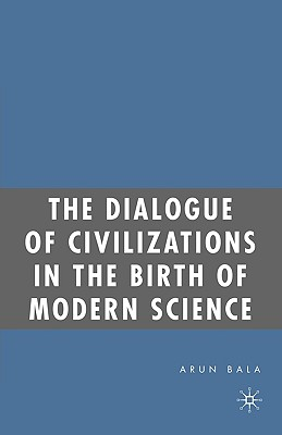 Image for The Dialogue of Civilizations in the Birth of Modern Science