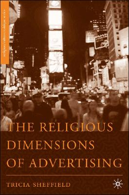 Image for The Religious Dimensions of Advertising (Religion/Culture/Critique)