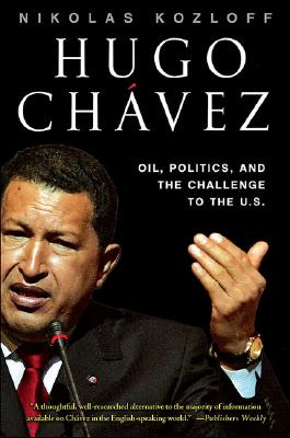 Image for Hugo Chávez: Oil, Politics, and the Challenge to the U.S.