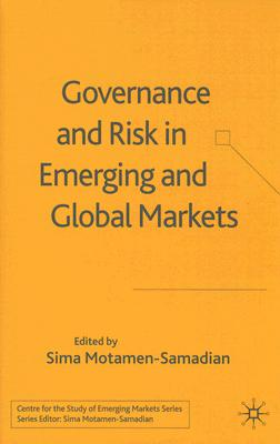Image for Governance and Risk in Emerging and Global Markets (Centre for the Study of Emerging Markets Series)