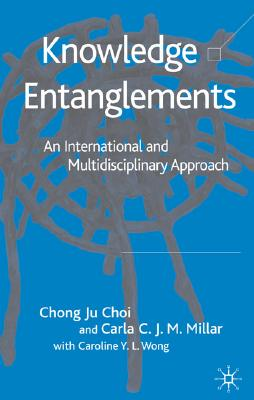 Image for Knowledge Entanglements: An International and Multidisciplinary Approach