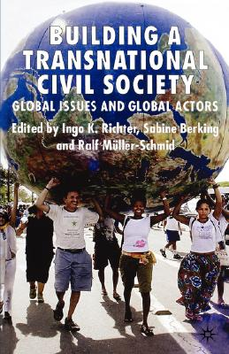 Image for Building a Transnational Civil Society: Global Issues and Global Actors
