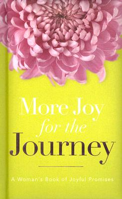Image for More Joy for the Journey: A Woman's Book of Joyful Promises
