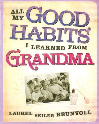Image for All My Good Habits I Learned from Grandma