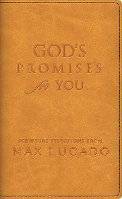 God's Promises for You: Scripture Selections from Max Lucado, Max Lucado