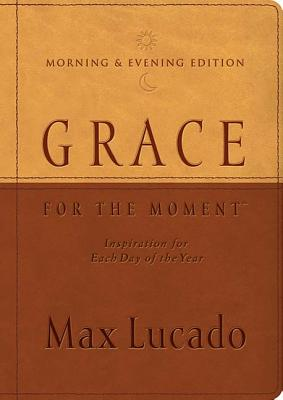 Grace for the Moment Morning and Evening Edition: Inspiration for Each Day of the Year