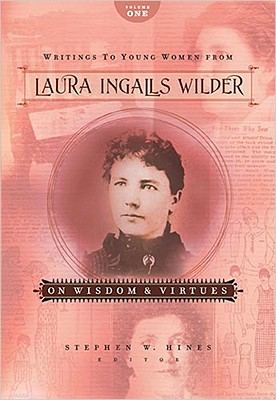 Image for Writings to Young Women from Laura Ingalls Wilder - Volume One: On Wisdom and Vi