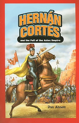 Image for Hernan Cortes and the Fall of the Aztec Empire (Jr. Graphic Biographies)