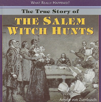 The True Story of the Salem Witch Hunts, Von Zumbusch, Amelie