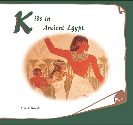 Image for Kids in Ancient Egypt