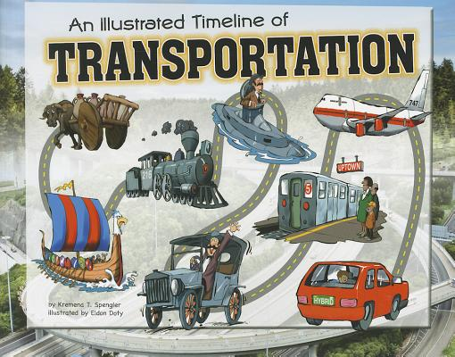 An Illustrated Timeline of Transportation (Visual Timelines in History), Spengler, Kremena T.
