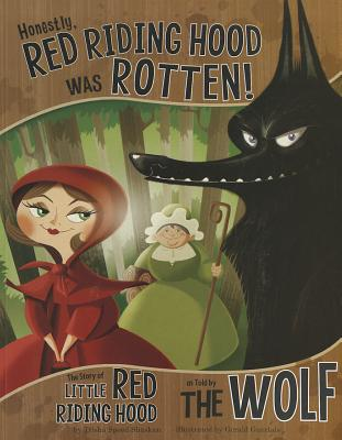 Image for Honestly, Red Riding Hood Was Rotten!