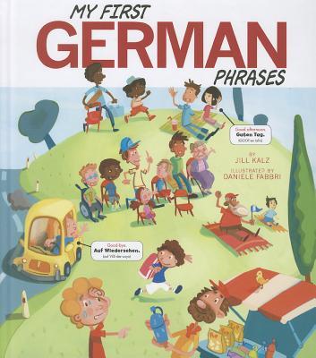 My First German Phrases (Speak Another Language!), Kalz, Jill