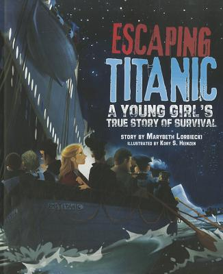 Escaping Titanic: A Young Girl's True Story of Survival, Lorbiecki, Marybeth