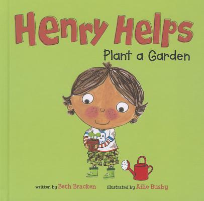 Henry Helps Plant a Garden, Bracken, Beth