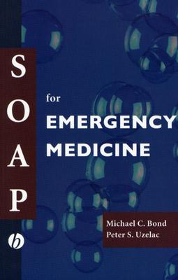 SOAP for Emergency Medicine, Bond, Michael; Uzelac, Peter S.