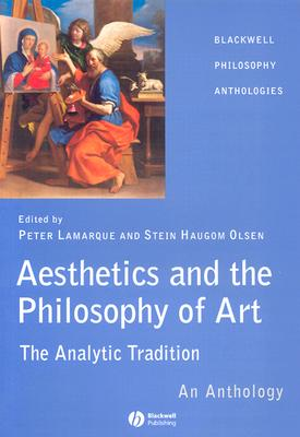 Image for Aesthetics and the Philosophy of Art: The Analytic Tradition: An Anthology
