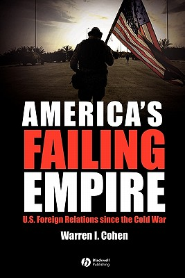 Image for America's Failing Empire: U.S. Foreign Relations Since the Cold War