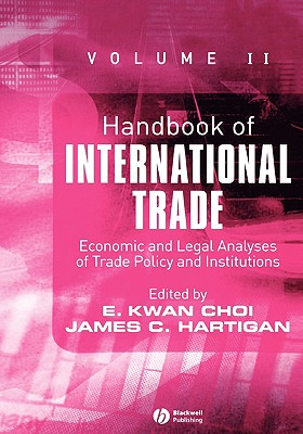 2: Handbook of International Trade: Economic and Legal Analyses of Trade Policy and Institutions (Blackwell Handbooks in Economics)