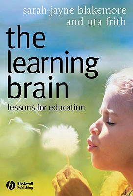 The Learning Brain: Lessons for Education, Blakemore, Sarah-Jayne; Frith, Uta