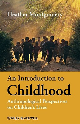 Image for An Introduction to Childhood: Anthropological Perspectives on Children's Lives