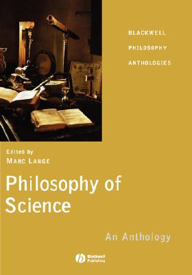 Philosophy of Science: An Anthology (Blackwell Philosophy Anthologies)