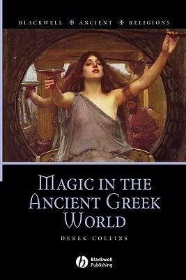 Magic in the Ancient Greek World, Collins, Derek
