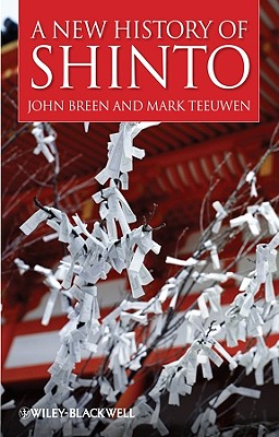 A New History of Shinto, Breen, John; Teeuwen, Mark