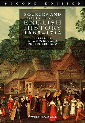Sources and Debates in English History, 1485 - 1714