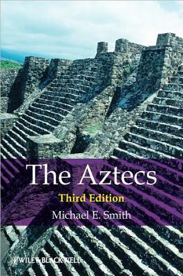 The Aztecs, Smith, Michael E.
