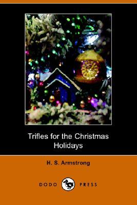 Image for Trifles for the Christmas Holidays (Dodo Press)