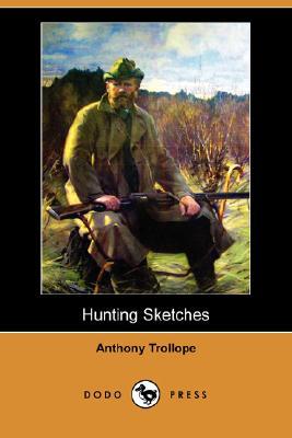 Hunting Sketches (Dodo Press), Trollope, Anthony Ed