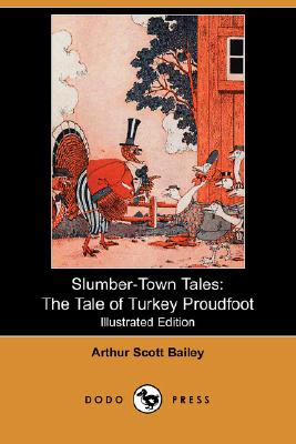 Image for Slumber-Town Tales: The Tale of Turkey Proudfoot (Illustrated Edition) (Dodo Press)