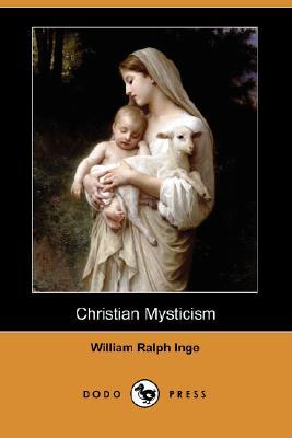 Christian Mysticism (Dodo Press), Inge, William Ralph